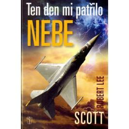 Ten den mi patřilo nebe - Robert Lee Scott